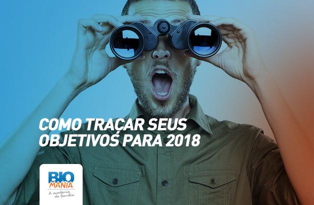 Como traçar seus objetivos para 2018